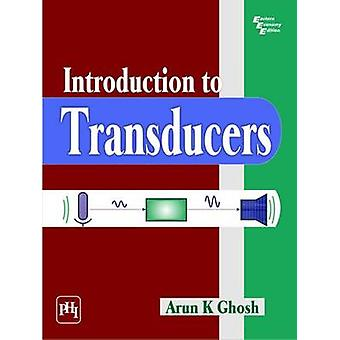 Introduction to Transducers by Arun K. Ghosh - 9788120350397 Book