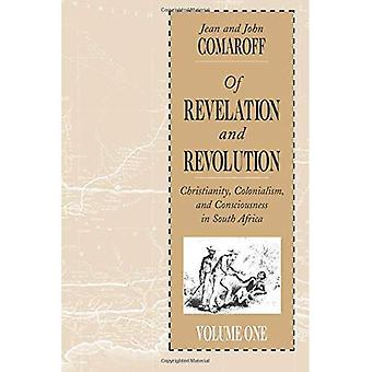 Of Revelation and Revolution: Christianity, Colonialism and Consciousness in South Africa v. 1 (Of Revelation and Revolution)