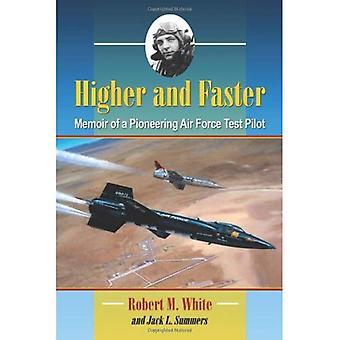 Hoger en sneller: Memoir of een baanbrekende luchtmacht testpiloot
