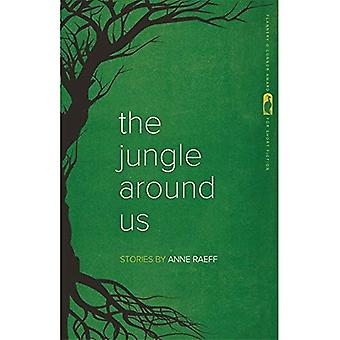 The Jungle around Us: Stories (Flannery O'Connor Award for Short Fiction)