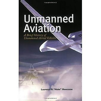 Onbemande luchtvaart: Een korte geschiedenis van Unmanned Aerial Vehicles (bibliotheek van vlucht-serie)