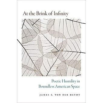 At the Brink of Infinity: Poetic Humility in Boundless American Space