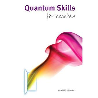 Quantum Skills for Coaches: A Handbook for Working with Energy and the Body-mind in Coaching