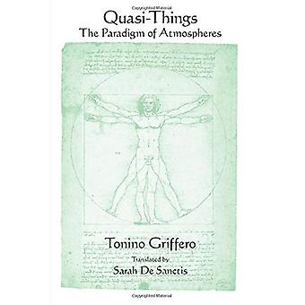 Quasi-Things: The Paradigm of Atmospheres (SUNY series� in Contemporary Italian Philosophy)