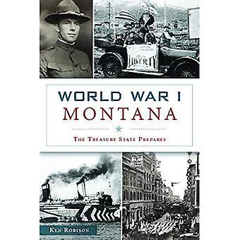 World War I Montana: The Treasure State Prepares (Military)