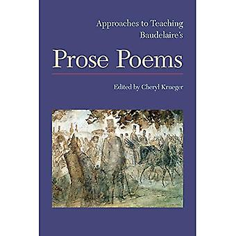 Aproaches to Teaching Baudelaire's Prose Poems (Approaches to Teaching World Literature 142)