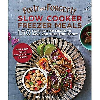 Fix-It and Forget-It Slow Cooker Freezer Meals: 150 Make-Ahead Meals to Save You Time and Money (Fix-It� and Forget-It)