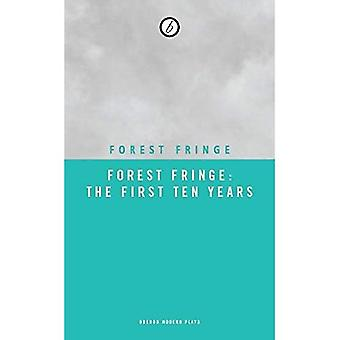 Forest Fringe: The First Ten Years