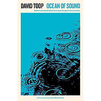 Ocean of Sound: Ambient sound and radical listening� in the age of communication (Serpent's Tail Classics)