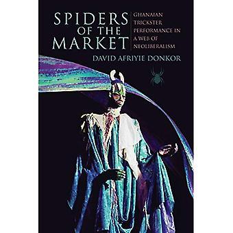 Edderkopper marked: ghanesiske Trickster ydeevne i et spind af neoliberalisme (afrikanske udtryksfulde kulturer)