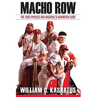Macho rad: 1993 Phillies och Baseballs oskriven kod