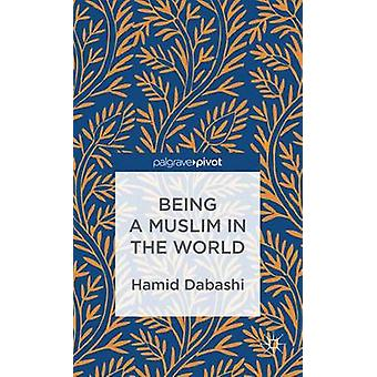 Being a Muslim in the World by Dabashi & Hamid