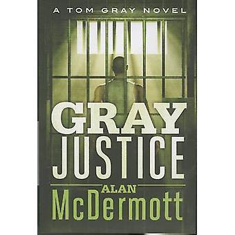 Grå rättvisa av Alan McDermott