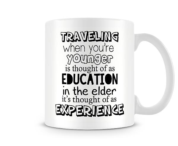 Traveling When You're Younger Mug