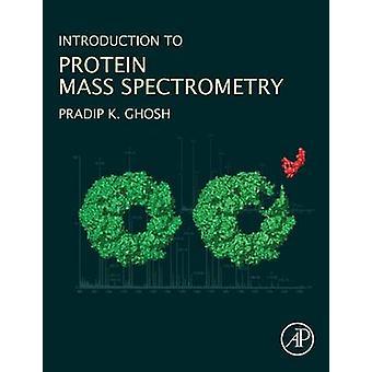Inleiding tot eiwit Spectrometrie van de massa door Ghosh & Pradip Kumar