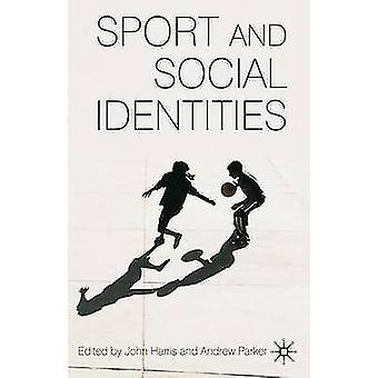 Sport and Social Identities by Harris & John