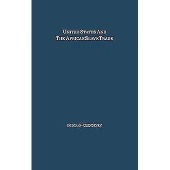 De Forenede Stater og den afrikanske slavehandel 16191862 af Duignan & Peter