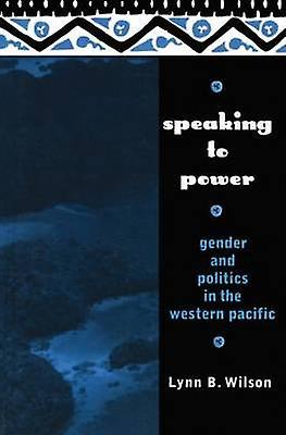 Speaking to Power by Wilson & Lynn B.