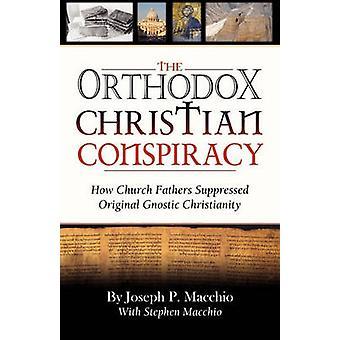 De orthodoxe christen Conspiracy door Macchio & Joseph P.