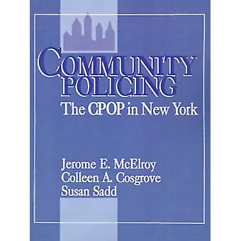 Community Policing The CPOP in New York by McElroy & Jerome E.