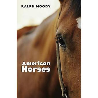 Amerikanische Pferde von Moody & Ralph