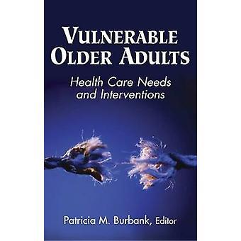 Utsatta äldre vuxna hälsa bryr behov och insatser av Burbank & Patricia