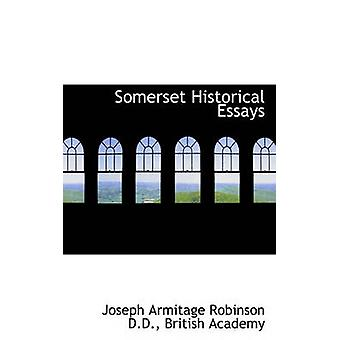 Somerset Historical Essays by Robinson & Joseph Armitage