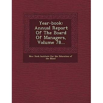 YearBook Annual Report of the Board of Managers Volume 78... by New York Institute for the Education of
