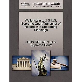Wallenstein v. U S U.S. Supreme Court Transcript of Record with Supporting Pleadings by DREWEN & JOHN