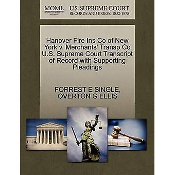 Hanover Fire Ins Co of New York v. Merchants Transp Co U.S. Supreme Court Transcript of Record with Supporting Pleadings by SINGLE & FORREST E