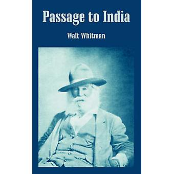 Passage to India by Whitman & Walt