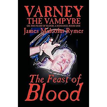 Feast of Blood by James Malcolm Rymer Fiction Horror Occult  Supernatural by Rymer & James Malcolm