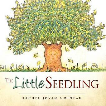 The Little Seedling by Moineau & Rachel Jovan