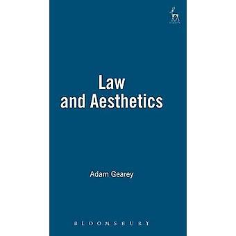 Law and Aesthetics by Gearey & Adam