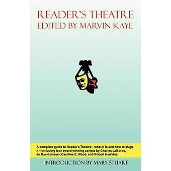 Readers Theatre What It is and How to Stage It by Kaye & Marvin