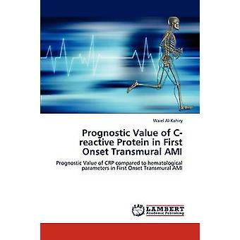 Prognostic Value of Creactive Protein in First Onset Transmural AMI by AlKahiry & Waiel
