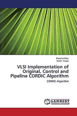 VLSI ImpleHommestation of Original Control and Pipeline CORDIC Algorithm by Ghai Deepika