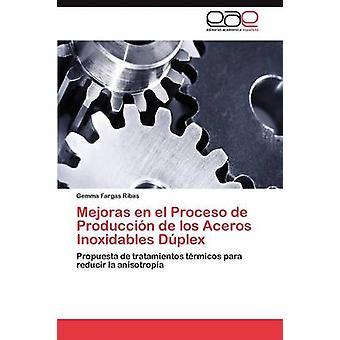 Mejoras en el Proceso de Produccin de los Aceros Inoxidables Dplex by Fargas Ribas Gemma