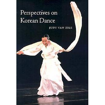 Perspectives on Korean Dance by Judy van Zile - 9780819564948 Book
