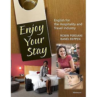 Enjoy Your Stay - English for the Hospitality and Travel Industry by R
