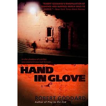 Hand in Glove by Robert Goddard - 9780385339216 Book