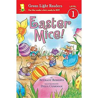 Easter Mice! by Bethany Roberts - Doug Cushman - 9780544555433 Book