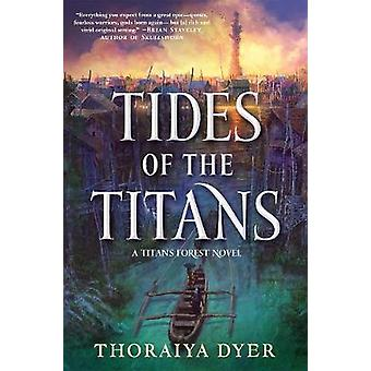 Tides of the Titans - A Titan's Forest Novel by Tides of the Titans - A