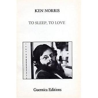 To Sleep - to Love by Ken Norris - 9780919349131 Book