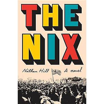 The Nix by Nathan Hill - 9781101946619 Book