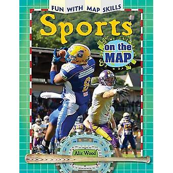 Sports on the Map by Alix Wood - 9781477769720 Book