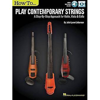 Lieberman How to Play Contemporary Strings by Julie Lyonn Lieberman -