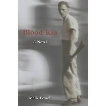 Blood Kin by Mark Powell - 9781572335462 Book