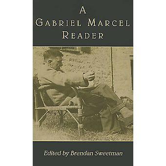 A Gabriel Marcel Reader by Gabriel Marcel - Brendan Sweetman - 978158
