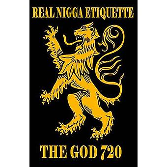 Real Nigga Etiquette by The God 720 - 9781943820030 Book